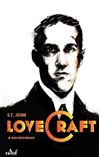 Je suis providence, vie et oeuvre de H.P. Lovecraft