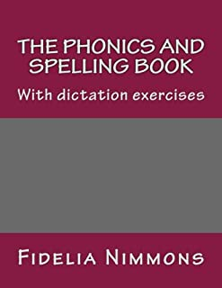 The Phonics and Spelling Book: With dictation exercises