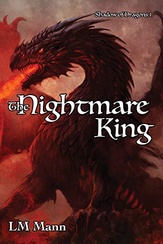 Book: The Nightmare King - Shadow of Dragons 1 by LM Mann