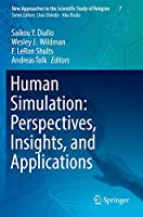 Human Simulation: Perspectives, Insights, and Applications (New Approaches to the Scientific Study of Religion (7))