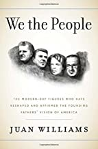 We the People: The Modern-Day Figures Who Have Reshaped and Affirmed the Founding Fathers' Vision of America