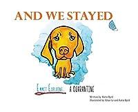 And We Stayed: Emmet Explains A Quarantine
