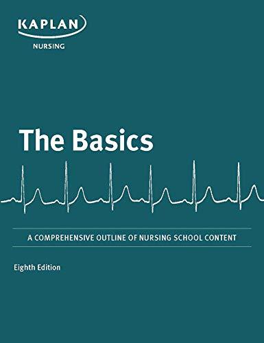 The Basics: A Comprehensive Outline of Nursing School Content (Kaplan Test Prep)