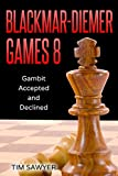 Blackmar-diemer Games 8: Gambit Accepted And Declined (chess Bdg)-Sawyer, Tim