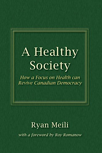 A Healthy Society: How a Focus on Health Can Revive Canadian Democracy