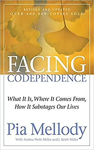 Facing Codependence: What It Is, Where It Comes from, How It Sabotages Our Lives (English Edition)