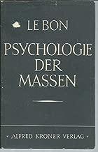 Psychologie der Massen, Mit einer Einfuhrung von Dr. Helmut Dingeldey
