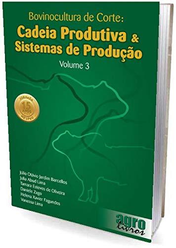Bovinocultura De Corte: Cadeia Produtiva & Sistemas De Produção: Volume 3