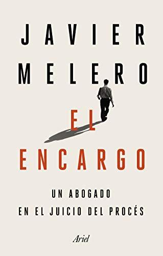 El encargo: Un abogado en el juicio del procés eBook: Melero ...