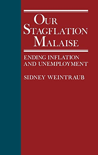 Our Stagflation Malaise: Ending Inflation and Unemployment