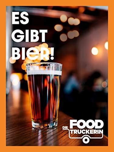 Die Foodtruckerin - Es gibt Bier!
