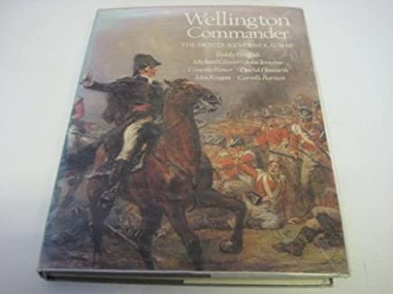 Wellington Commander: The Iron Dukes Generalship by P. Griffith (Editor) (Illustrated, 30 Oct 1985) Hardcover