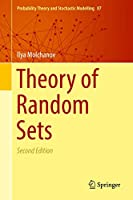Theory of Random Sets (Probability Theory and Stochastic Modelling (87))