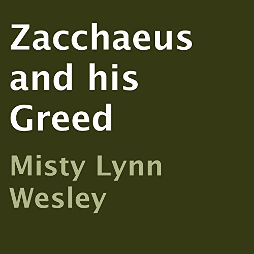 Zacchaeus and his Greed audiobook cover art