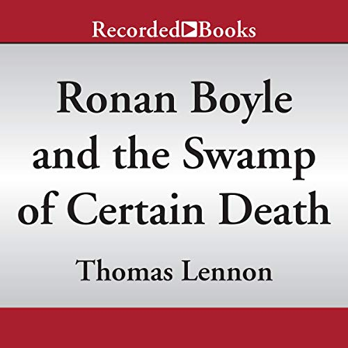 Ronan Boyle and the Swamp of Certain Death audiobook cover art