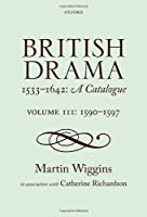 British Drama 1533-1642: A Catalogue: 1590-1597