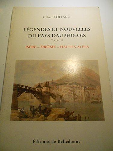 Legendes Et Nouvelles Du Pays Dauphine Tome 3 Isre Drme Hautes Alpes 2me Dition