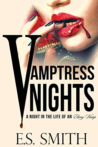 Vamptress Nights: A Night In The Life Of An Ebony Vamp