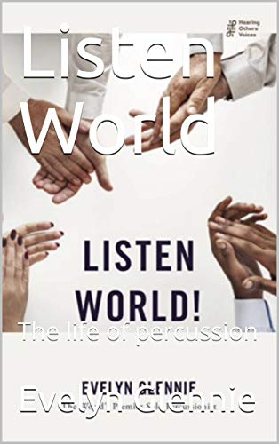 Listen World: The life of percussion (Hearing Others' Voices Book 6) (English Edition)