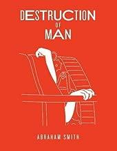 DESTRUCTION OF MAN