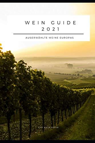 Weinguide 2021: Auserwählte Weine Europas