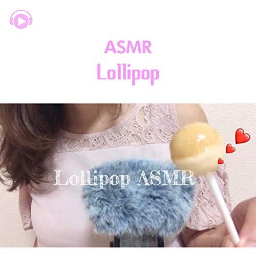 ASMR - Lollipop -Licking Candy- (Sound Fetish) _pt7 [feat. marinASMR]