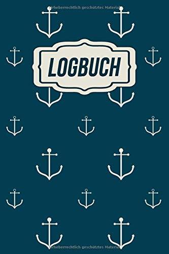 Logbuch: Logbuch für Bootsfahrten mit...