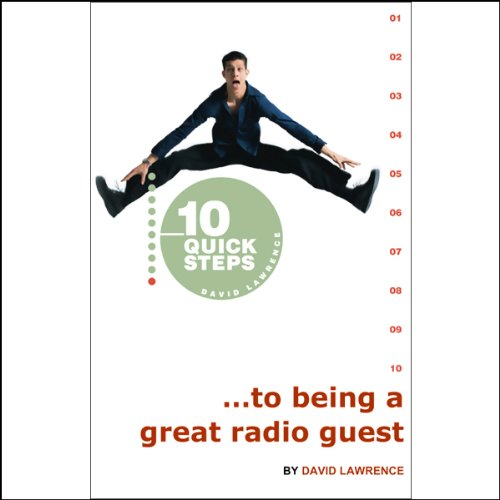 10 Quick Steps to Being a Great Radio Guest audiobook cover art