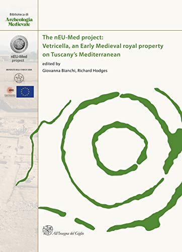 The Neu-Med project: Vetricella, an Early Medieval royal property on Tuscany's Mediterranean