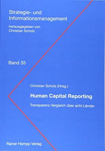 Human Capital Reporting: Transparenz-Vergleich über acht Länder (Strategie- und Informationsmanagement)
