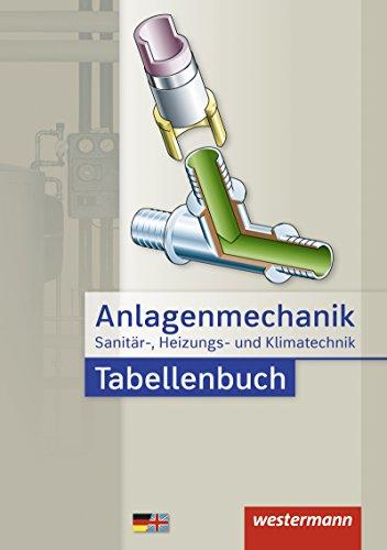 Anlagenmechanik für Sanitär-, Heizungs- und Klimatechnik: Tabellenbuch