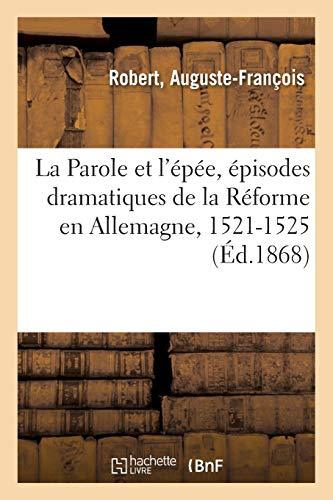 La Parole et l'épée, épisodes dramatiques de la Réforme en Allemagne, 1521-1525