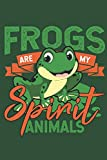 Frogs:My Spirit Animals: Journal for Frog lovers