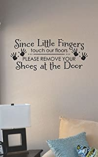 JS Artworks Since Little Fingers Touch Our Floors Please Remove Your Shoes at The Door Vinyl Wall Art Decal Sticker