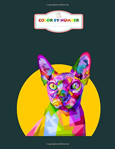 Color by Number: colorful sphynx cat - Animals Coloring Books for Kids (Adult Coloring) - 8.5 x 11 Inches