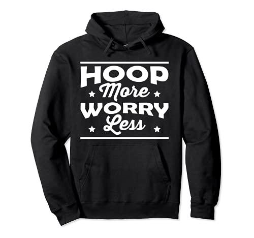 Hoop More Worry Less Hula Hoop Dancer Pullover H