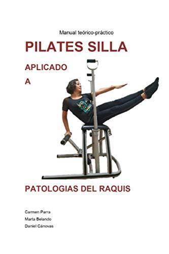 Pilates Silla aplicado a patologías del raquis: Manual teórico práctico