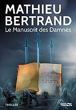 Le manuscrit des damnés de Mathieu Bertrand