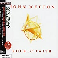 Rock of Faith by John Wetton (2003-01-22)