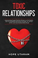 Toxic Relationships: Understanding all types of toxicity will help you to find freedom. Learn to set guidelines with parents and people. You will learn to live a much more mentally healthy lifestyle