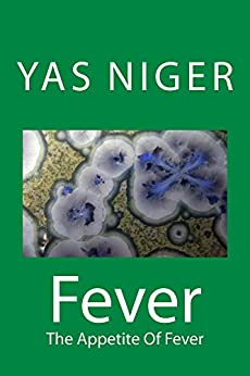 Fever: The Appetite Of Fever by [Yas Niger]