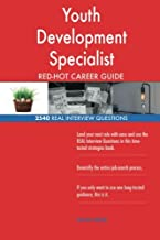 Youth Development Specialist RED-HOT Career Guide; 2540 REAL Interview Questions