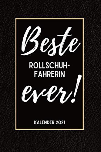 Beste Rollschuhfahrerin Ever Kalender 2021: Din A5 I Taschenkalender 2021 I Buchkalender 2021 I Schönes Geschenk Kollegen & Familie I Schwarze Lederoptik