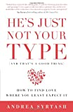 He's Just Not Your Type