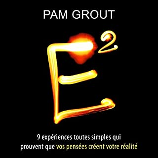 E2: Neuf expériences toutes simples qui prouvent que vos pensées créent votre réalité [E2: Nine Simple Experiments That Prove That Your Thoughts Create Your Reality]                   De :                                                                                                                                 Pam Grout                               Lu par :                                                                                                                                 Sylvie Pardon                      Durée : 5 h et 21 min     26 notations     Global 4,2