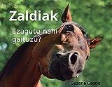 Zaldiak: Ezagutu nahi gaituzu? (Basque Edition)