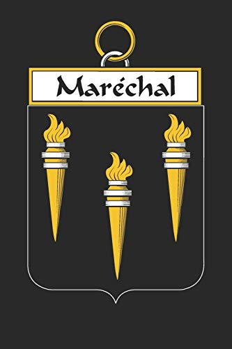 Maréchal: Maréchal Coat of Arms and Family Crest Notebook Journal (6 x 9 - 100 pages)