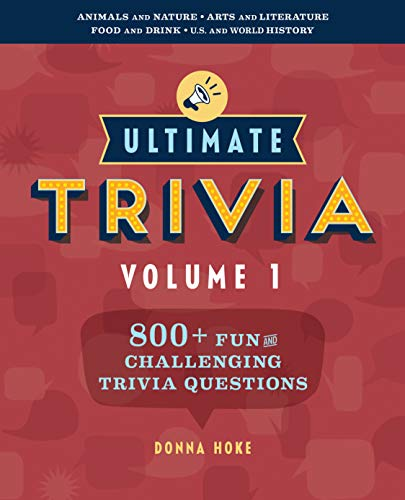 Compare Textbook Prices for Ultimate Trivia, Volume 1: 800 + Fun and Challenging Trivia Questions  ISBN 9781641528610 by Hoke, Donna