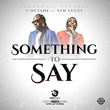 Something-To-Say (feat. YFN Lucci) (Copy)
