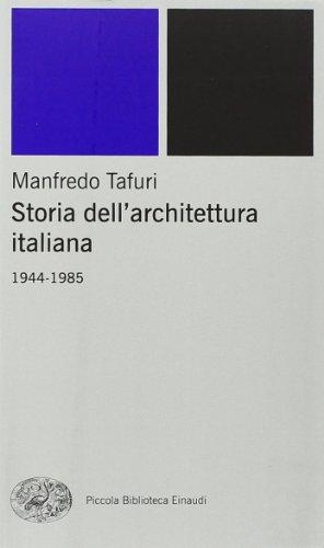 Storia dell'architettura italiana. 1944-1985